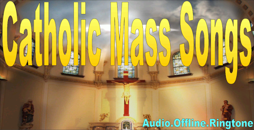 Catholic Mass Songs + Ringtone APK : Download v1 3 for Android at