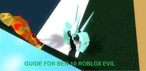 Guide For Ben 1O Roblox Evil APK : Download v1 0 for Android