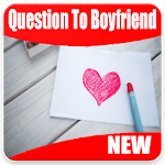 Question to ask your boyfriend APK
