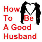 How To Be A Good Husband APK icon